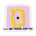I'll be there for you sticker-minis-sticktop-[Laptop sticker Egypt]-[Laptop sticker in Egypt]-sticktop