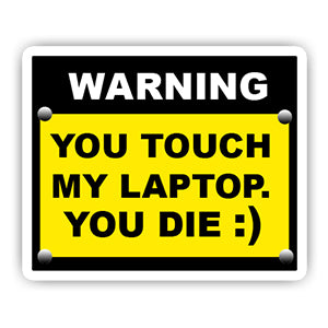 You touch my laptop you die Sticker-Minis-sticktop-[Laptop sticker Egypt]-[Laptop sticker in Egypt]-sticktop