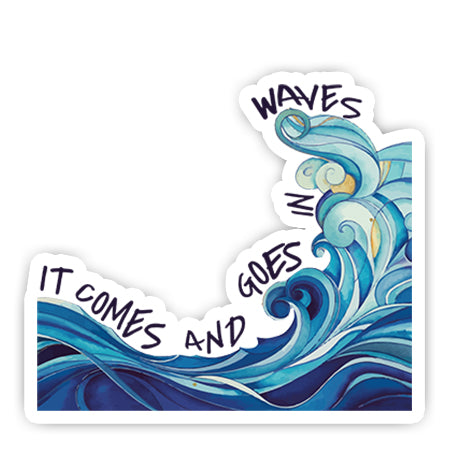 It Comes And Goes In Waves sticker-Minis-sticktop-[Laptop sticker Egypt]-[Laptop sticker in Egypt]-sticktop