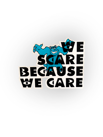 We Scare Because We Care Magnet