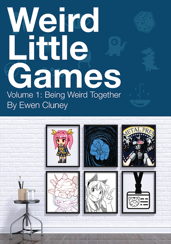 Weird Little Games Volume 1 Being Weird Together
