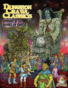 Dungeon Crawl Classics #80: Intrigue at the Court of Chaos (DCC RPG Adventure)