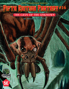 Fifth Edition Fantasy #16: Cave of the Unknown (5th Ed. D&D Adventure)