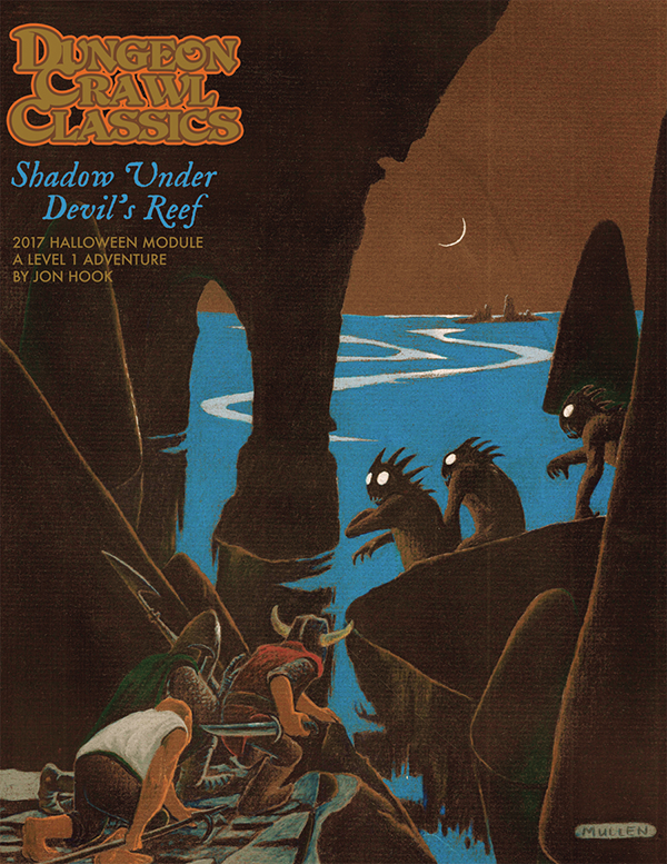 Dungeon Crawl Classics 2017 Halloween Module: Shadow Under Devil's Reef (DCC Adv.)