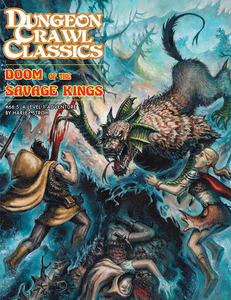 Dungeon Crawl Classics #66.5 Doom of the Savage Kings (DCC RPG Adventure)