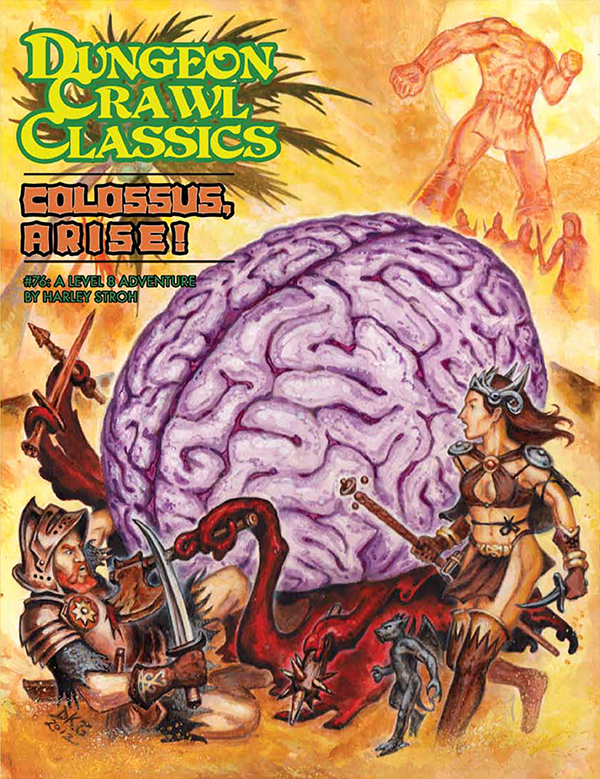 Dungeon Crawl Classics #76: Colossus, Arise! (DCC RPG Adventure)