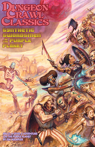 Dungeon Crawl Classics #84.2: Synthetic Swordsmen of the Purple Planet (DCC RPG Adv.)
