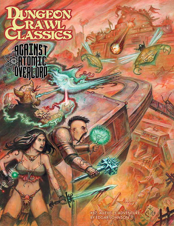 Dungeon Crawl Classics #87: Against the Atomic Overlord (DCC RPG Adv.)