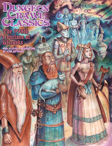 Dungeon Crawl Classics #88: The 998th Conclave of Wizards (DCC RPG Adv.)