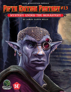 Fifth Edition Fantasy #13: Mystery Beneath the Monastery (5th Ed. D&D Adventure)