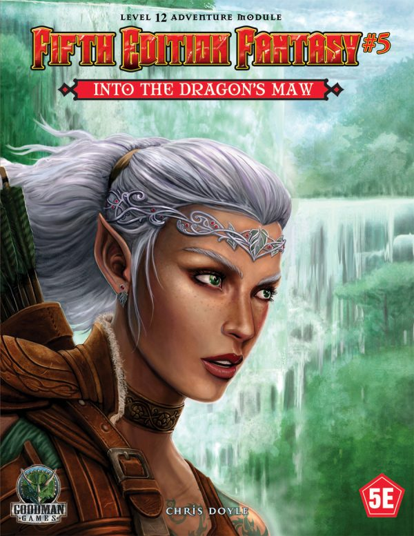 Fifth Edition Fantasy #5: Into the Dragon's Maw (5th Ed. D&D Adventure)