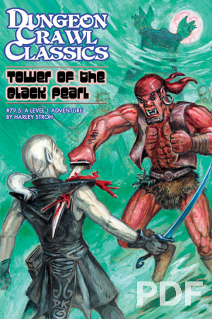 Dungeon Crawl Classics #79.5: Tower of the Black Pearl (DCC RPG Adv., 6x9)