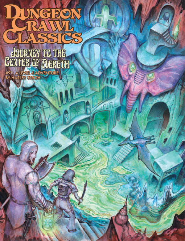 Dungeon Crawl Classics #91: Journey to the Center of Aereth (DCC RPG Adv.)
