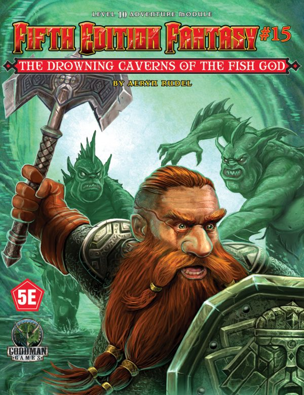 Fifth Edition Fantasy #15: Drowning Caverns of the Fish-God (5th Ed. D&D Adventure)