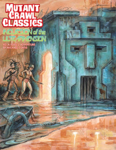 Mutant Crawl Classics #3: Incursion of the Ultradimension (MCC RPG Adv.)