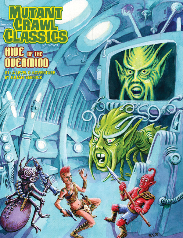 Mutant Crawl Classics #1: Hive of the Overmind (MCC RPG Adv.)
