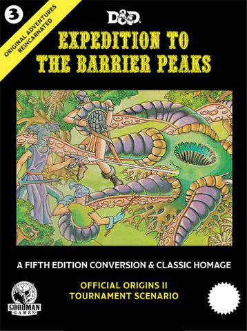 Original Adventures Reincarnated #3: Expedition to the Barrier Peaks (5E Adventure, Hardback)