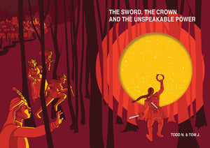 The Sword The Crown and The Unspeakable Power