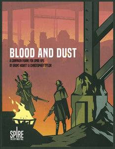 Blood and Dust: a Spire scenario