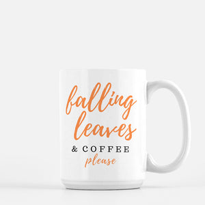 Falling leaves and coffee please 11oz or 15oz deluxe mug