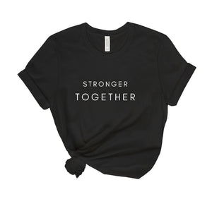 Stronger Together Tee Shirt