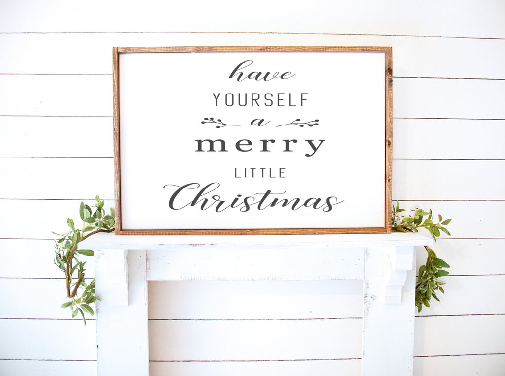 Have yourself a Merry Little Christmas Farmhouse Wooden Sign