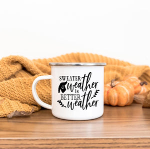 Sweater weather is better weather 10oz camp mug