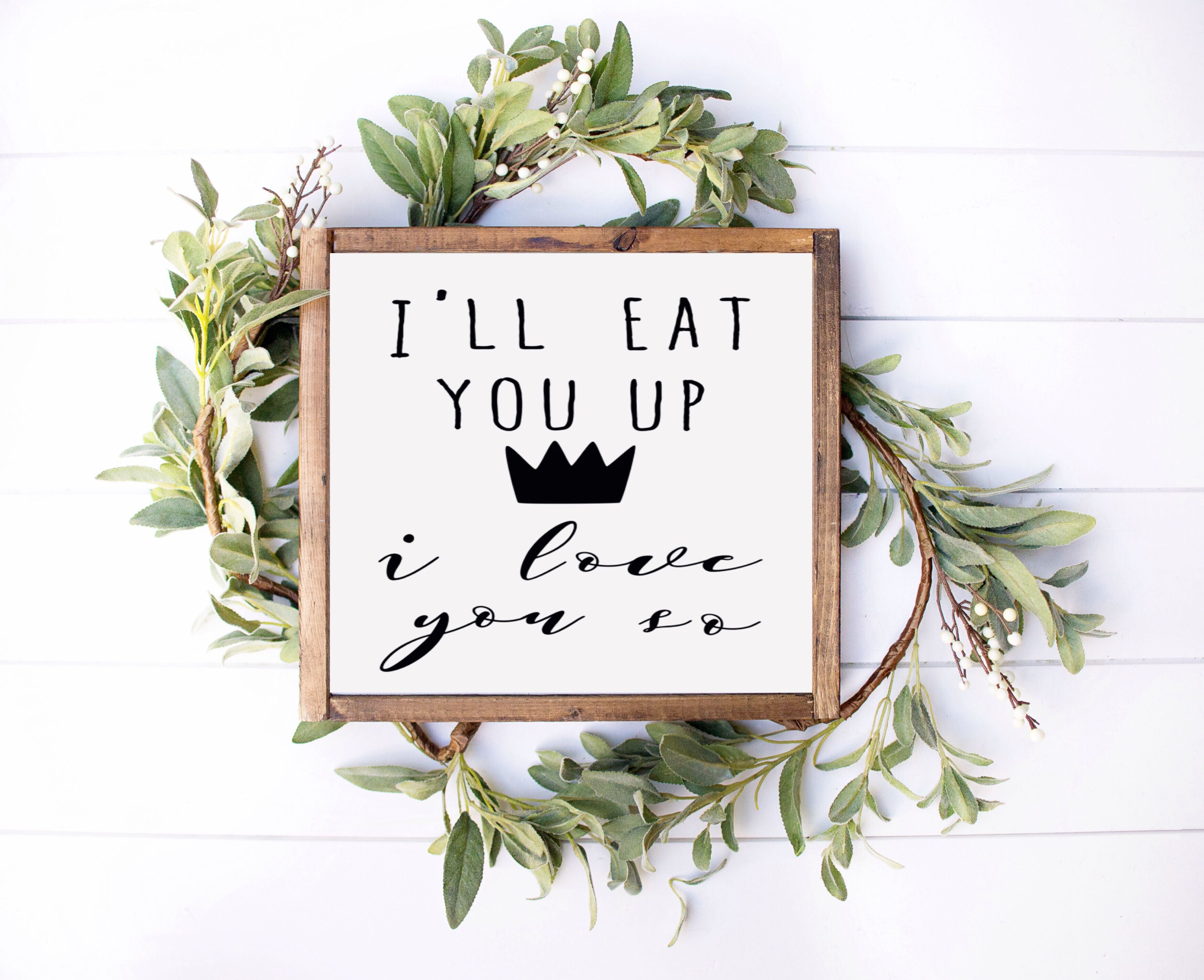 Where The Wild Things Are-I'll Eat You Up I Love You So Farmhouse Wooden Sign