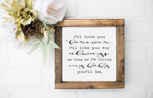 I'll Love You Forever Farmhouse Wooden Sign