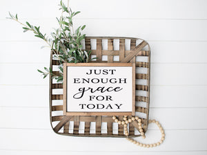 Just Enough Grace For Today Farmhouse Wooden Sign