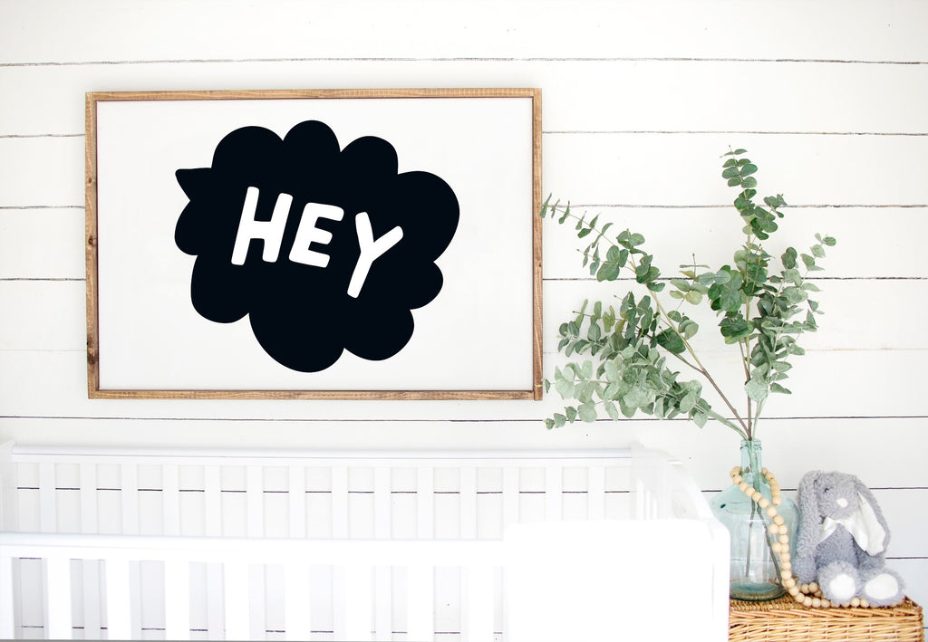 Hey - Kids Scandinavian Monochrome Wooden Sign