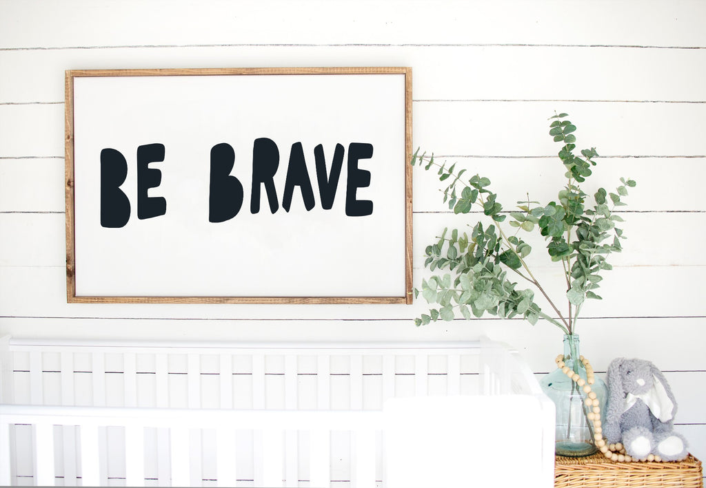 Be Brave - Kids Scandinavian Monochrome Wooden Sign
