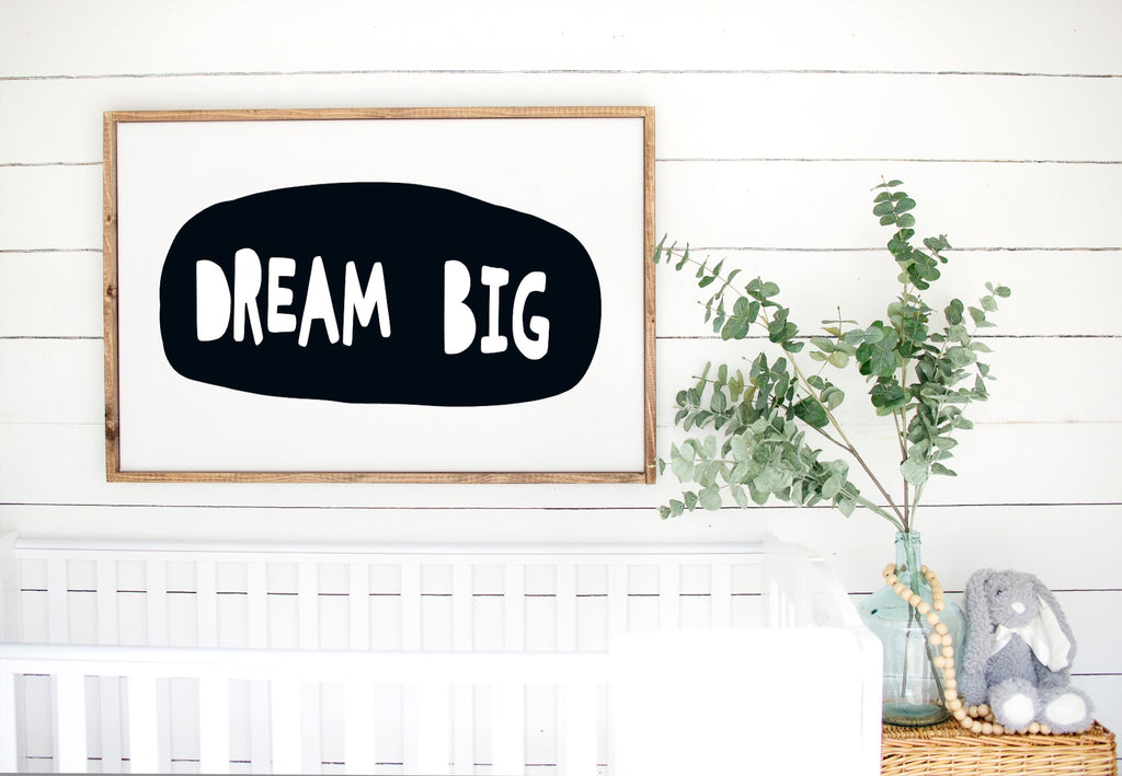 Dream Big - Kids Scandinavian Monochrome Wooden Sign