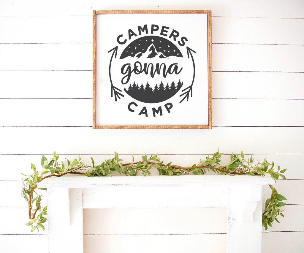 Campers Gonna Camp Farmhouse Wooden Sign