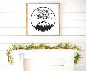 Explore The World Farmhouse Wooden Sign