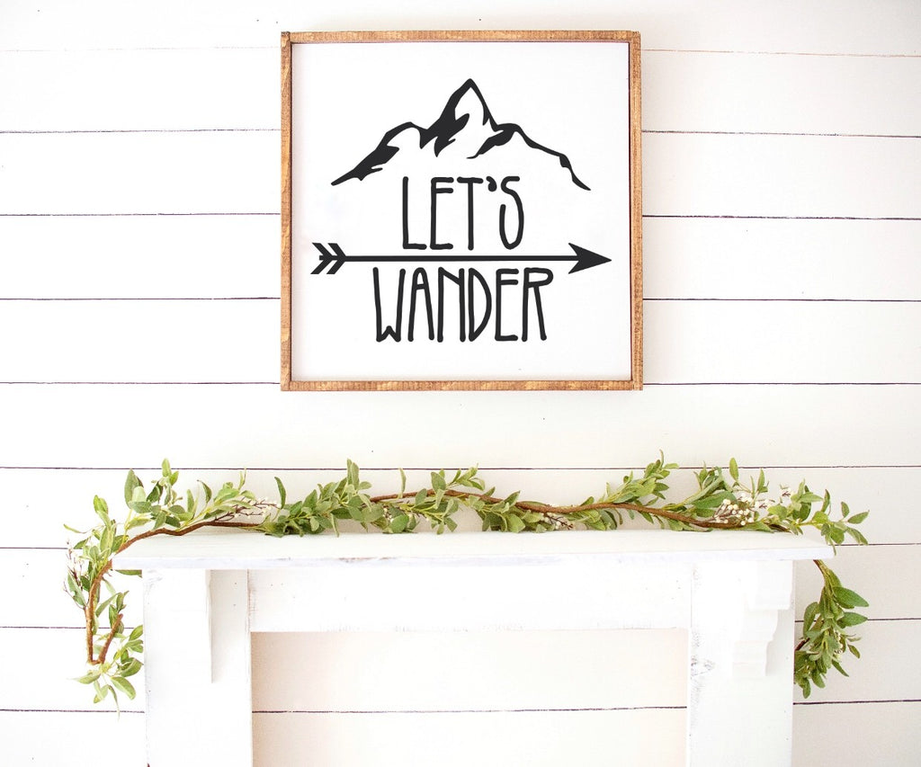 Lets Wander Farmhouse Wooden Sign