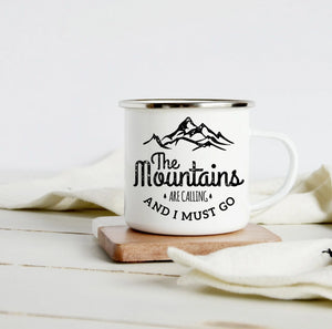 The mountains are calling and I must go 10oz camp mug