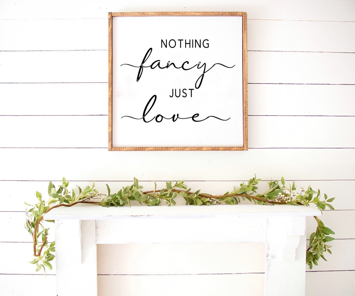 Spring - Nothing fancy just love Farmhouse Wooden Sign