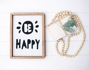 Be Happy - Kids Scandinavian Monochrome Wooden Sign