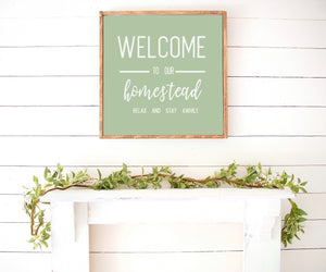Welcome To Our Homestead- Relax and stay awhile- Farmhouse Wooden Sign