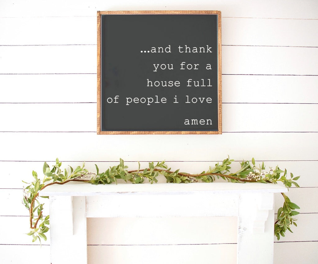 Thank You For A House Full Of People I Love Farmhouse Wooden Sign