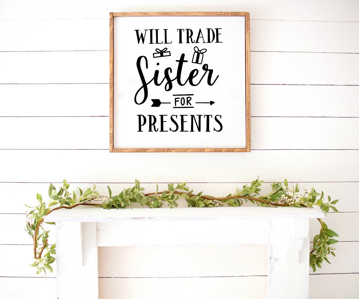 Will trade sister for presents - Farmhouse Wooden Sign