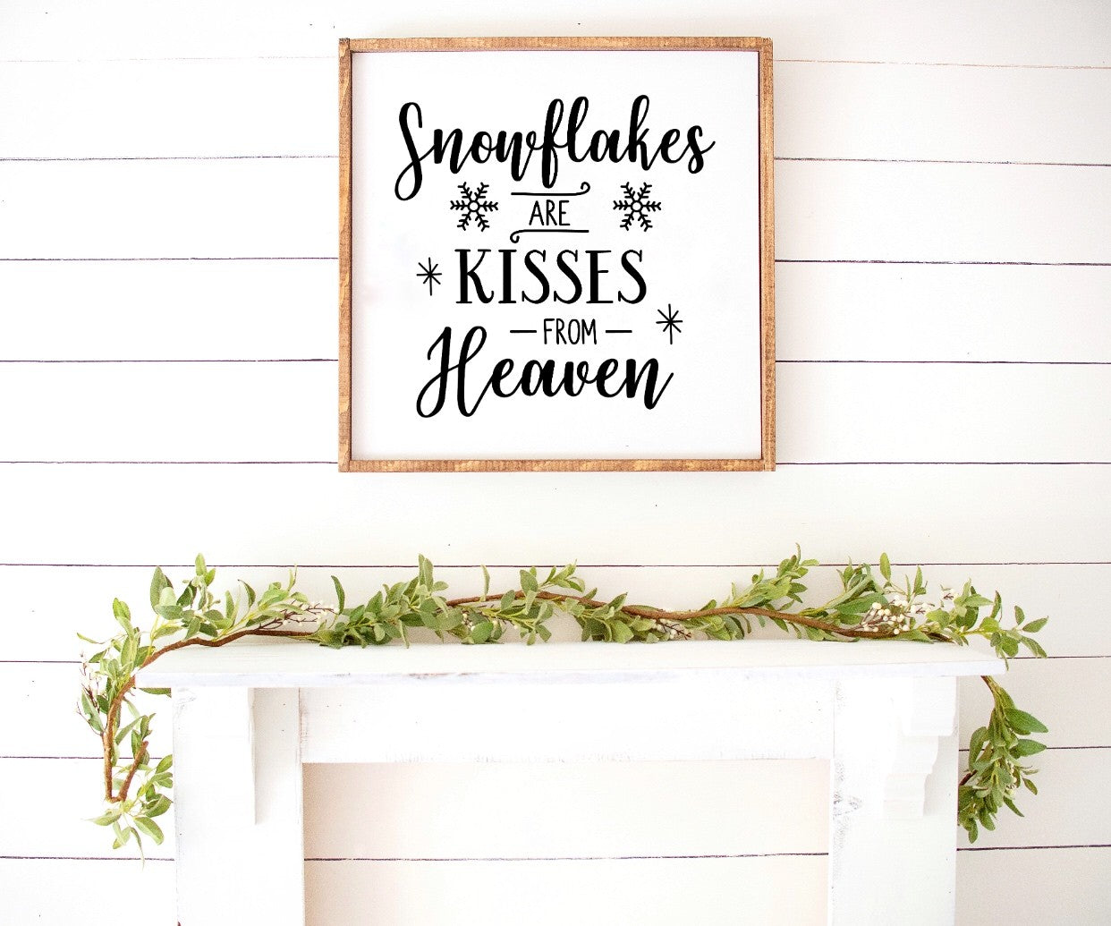 Snowflakes are Kisses from Heaven - Farmhouse Wooden Sign