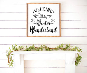 Walking in a Winter Wonderland Farmhouse Wooden Sign