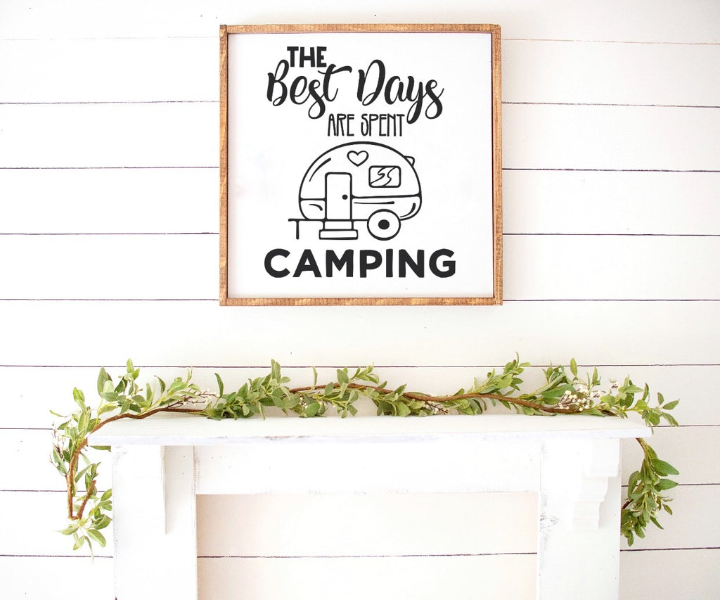 The Best Days Are Spent Camping Farmhouse Wooden Sign