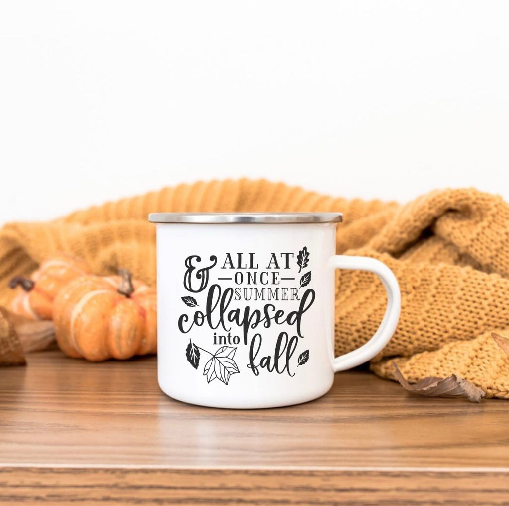 All at once summer collapsed into fall 10oz camp mug