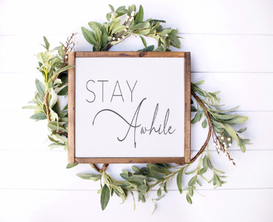 Stay Awhile -Farmhouse Wooden Sign