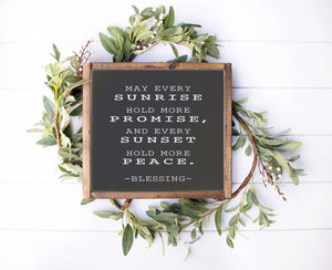 May Every Sunrise - Farmhouse Wooden Sign