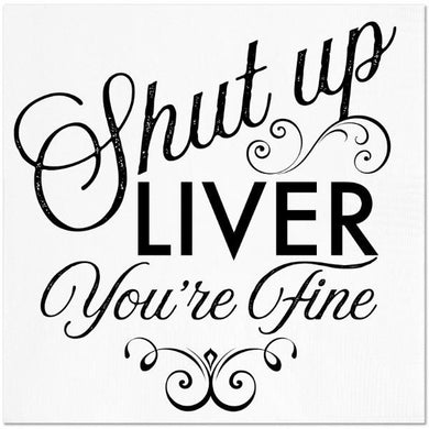 Shut Up Liver Cocktail Napkin