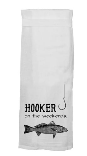 Hooker On The Weekends Flour Sack Towel